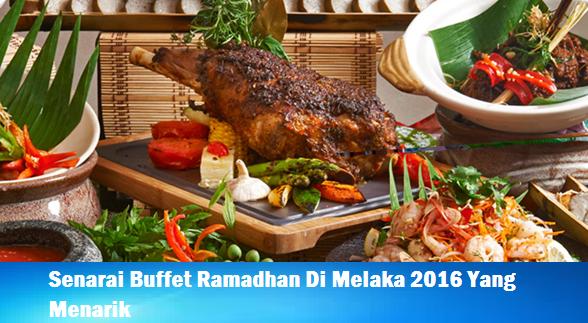 lokasi Buffet Ramadhan Di Melaka 2016