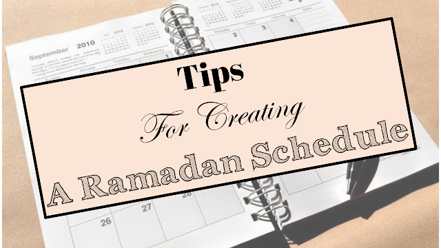 Tips for Creating a Ramadan Schedule