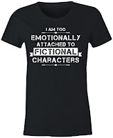 I Am Too Emotionally Attached to Fictional Characters TShirt - Gift Ideas for Bookworms and Book Lovers Gift Guide