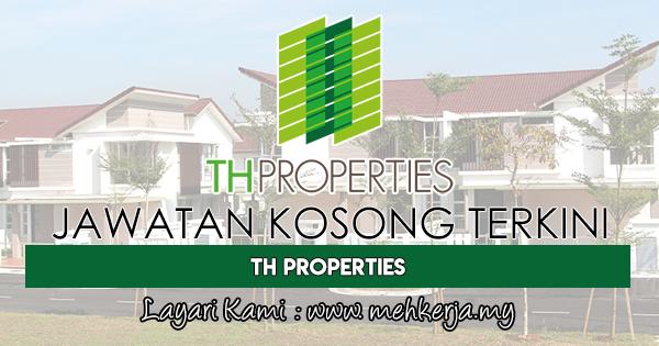 Jawatan Kosong Terkini 2017 di TH Properties Sdn Bhd