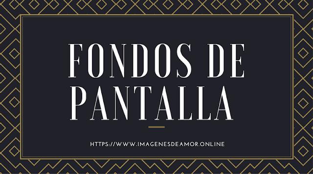 Fondos de Pantalla hd