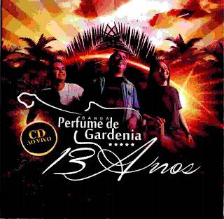 http://www.4shared.com/rar/vdpQquKCba/Perfume_de_Gardnia_-_13_Anos__.html
