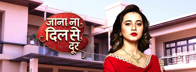 Jaana Na Dil Se Door tv serail on Star Plus