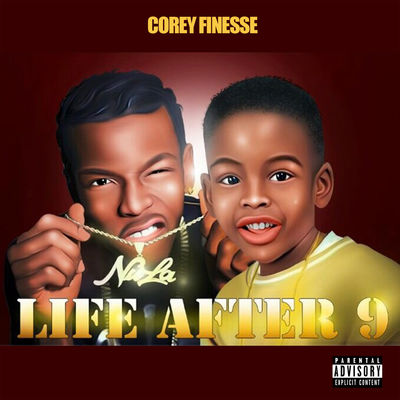 Corey Finesse - Life After 9 - Album Download, Itunes Cover, Official Cover, Album CD Cover Art, Tracklist