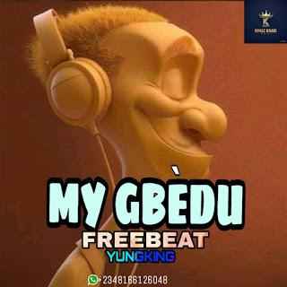(INSTRUMENTAL)-MY GBEDU FREEBEAT BY YUNGKING