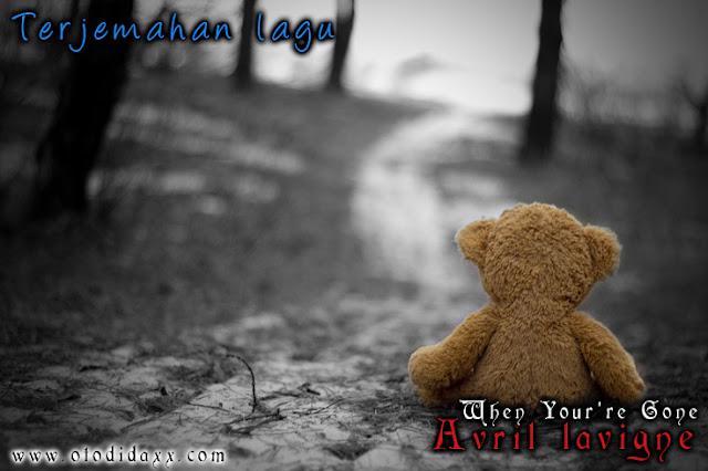 Terjemahan Lagu Avril Lavigne ~ When Your're Gone