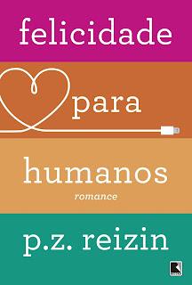 Felicidade para Humanos / P.Z. Reizin