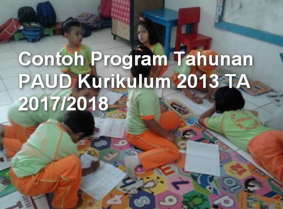 Contoh Program Tahunan PAUD Kurikulum 2013 TA 2017/2018