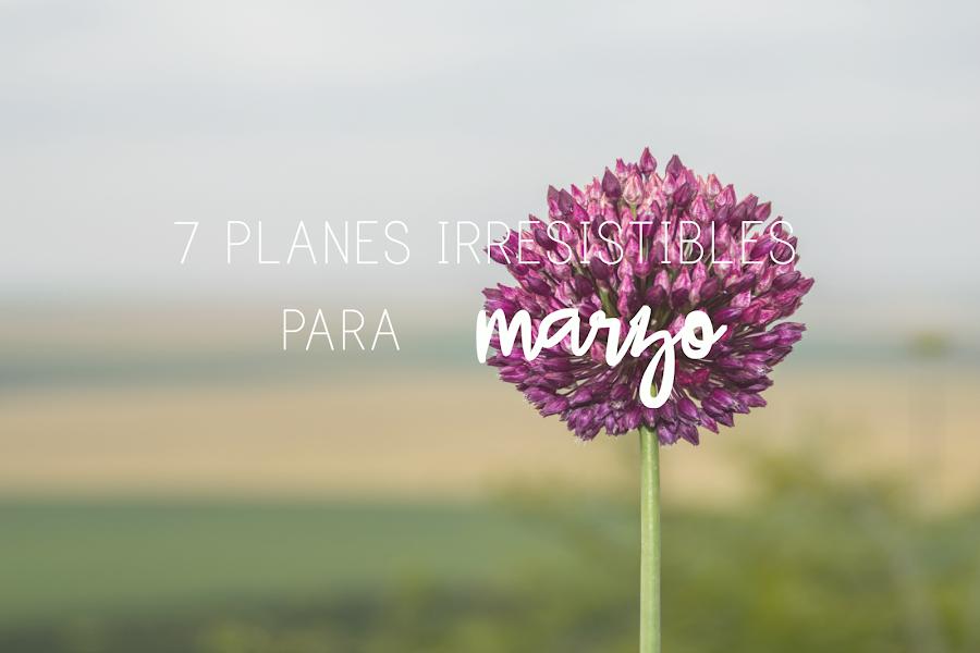 http://mediasytintas.blogspot.com/2017/02/10-planes-irresistibles-para-marzo.html