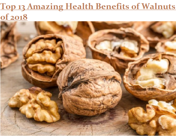 Top 13 Amazing Health Benefits of Walnuts