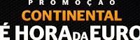 Promoção Continental 'É hora da Euro' www.horadaeuro.com.br