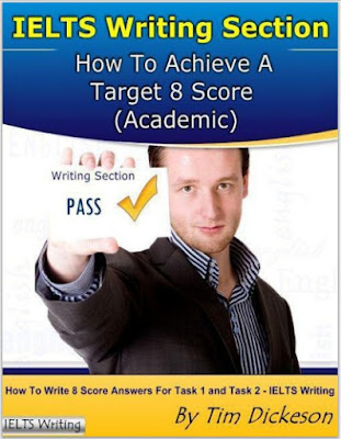 IELTS Writing Section - How To Achieve A Target 8 Score (Academic) - Timothy Dickeson