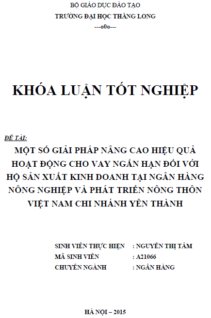 Một số giải pháp nâng cao hiệu quả hoạt động cho vay ngân hàng đối với hộ sản xuất kinh doanh tại Ngân hàng Nông nghiệp và Phát triển Nông thôn Việt Nam Chi nhánh Yên Thành