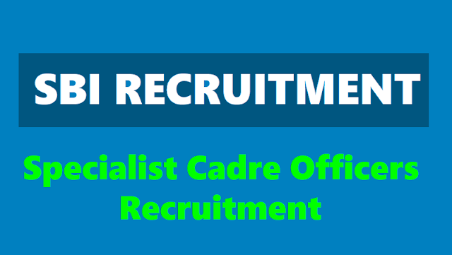 sbi specialist cadre officer posts 2018 recruitment notification,last date,exam date,online application,specialist cadre,specialized officers state bank of india