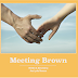 CASTING: Meeting Brown