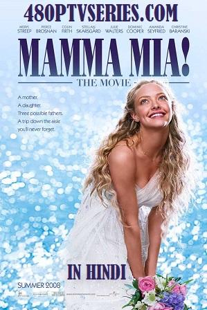 Mamma Mia! (2008) 450MB Full Hindi Dual Audio Movie Download 480p Bluray Free Watch Online Full Movie Download Worldfree4u 9xmovies