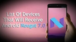 List Perangkat Android yang Mendapat Update OS Nougat 7.0