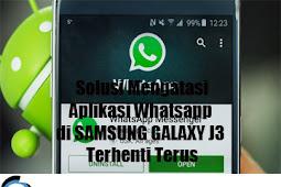 Aplikasi Whatsapp di SAMSUNG J3 Terhenti Terus? Ini Solusinya