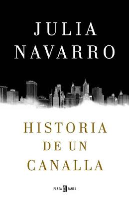 Historia de un canalla - Julia Navarro (2016)