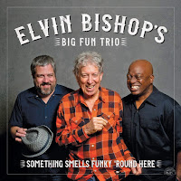 Elvin Bishop's Big Fun Trio's Something Smells Funky 'Round Here