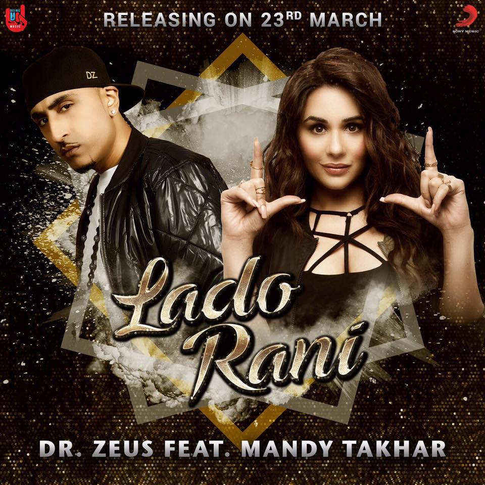 Lado Rani     Dr.Zeus feat Mandy Takhar  new song
