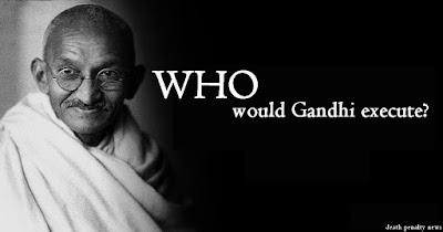 Who would Gandhi execute?