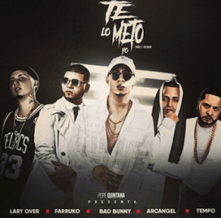 Bad Bunny Ft. Arcangel, Farruko, Lary Over & Tempo – Te Lo Meto