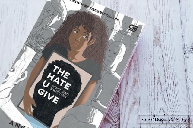 Monster itu Bernama Kebencian - The Hate U Give, Angie Thomas