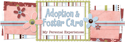 Adoption & Foster Care: My Personal Experiences