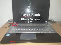 Layar Laptop dan Komputer tidak ada tampil apapun, hanya hitam dan blank. pada hal laptop menyala dan kipas laptop hidup