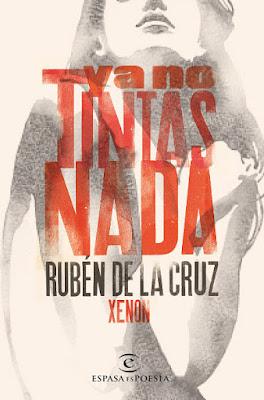 LIBRO - Ya no tintas nada Ruben de la Cruz | Xenon (Espasa - 3 Mayo 2016) Edición papel & digital ebook kindle Comprar en Amazon España