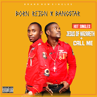 - ARTWORK 799694 - GOSPEL MUSIC: Bangstar & Born Reign – Call Me + Jesus Of Nazareth
