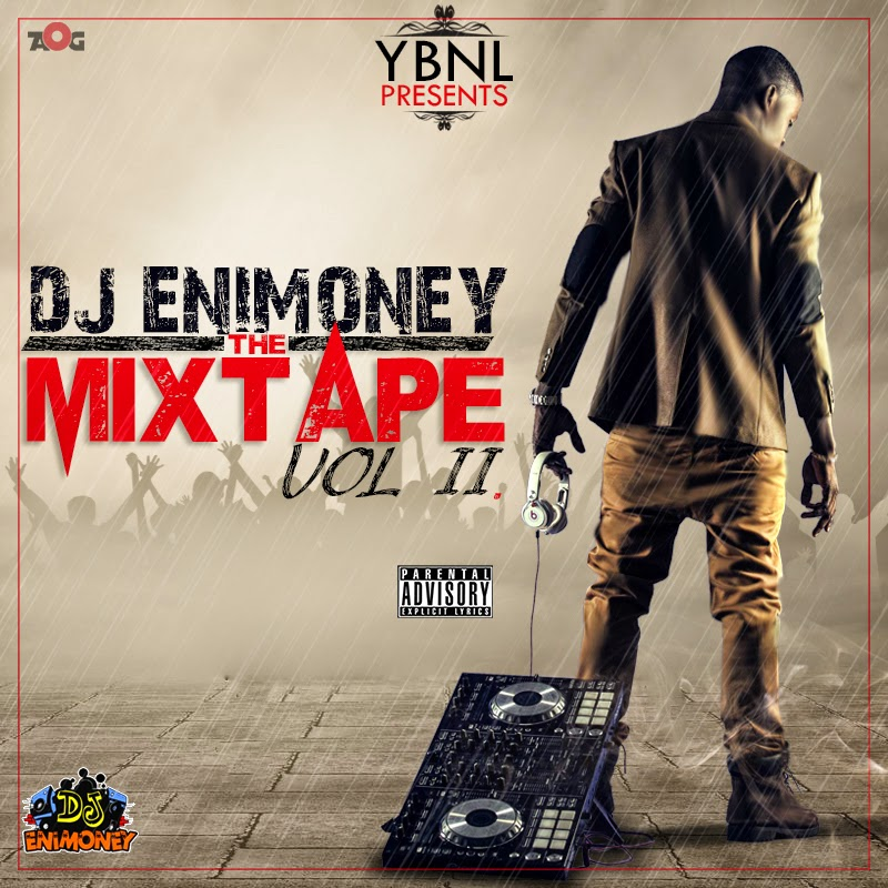 [Mixtape] : YBNL presents Dj Enimoney in THE MIXTAPE VOL II.