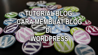 Tutorial Wordpress Gratis - Cara Membuat Website Di Wordpress