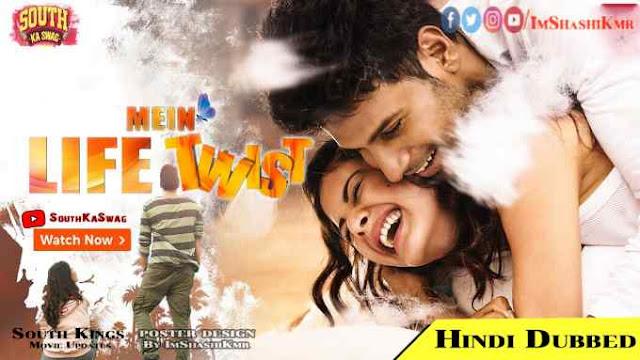 Manasuku Nachindi (Life Mein Twist) Hindi Dubbed Full Movie Download - Life Mein Twist 2020 movie in Hindi Dubbed new movie watch movie online website Download