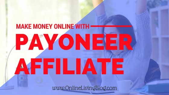 Make Money Online With Payoneer Affiliate [Refer A Friend]