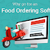 Why go for an online food ordering software?