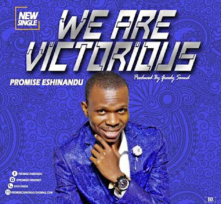 MUSIC: Promise Eshinandu - We Are Victorious