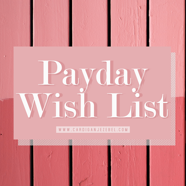 Payday Wish list || September 2018