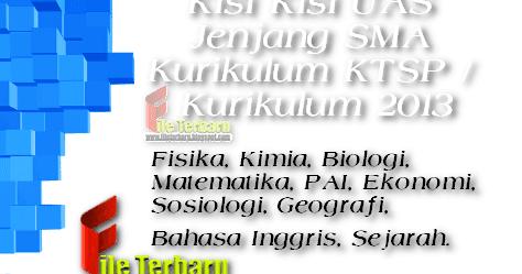 Download Kisi Kisi Uas Jenjang Sma Kurikulum Ktsp Kurikulum 2013 Lengkap File Terbaru