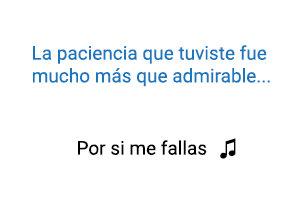Dante Por Si Me Fallas significado de la canción.