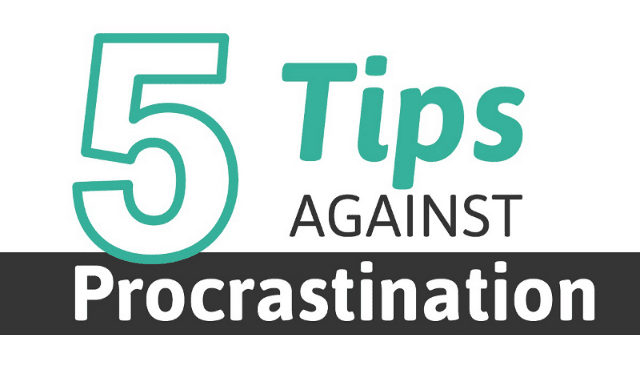 5 Tips Against Procrastinating