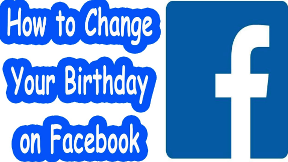 How Do You Change Your Birthday On Facebook