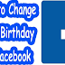 Change Facebook Birthday Updated 2019