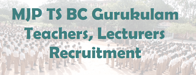 TG State, TS Jobs, TS Gurukulam, Guest Teachers, Guest Lecturers, MJPTBCWREIS, TS BC Residential
