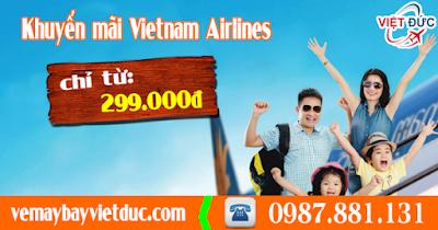 khuyến mãi mới nhất từ Vietnam Airlines vé máy bay chỉ từ 299.000đ