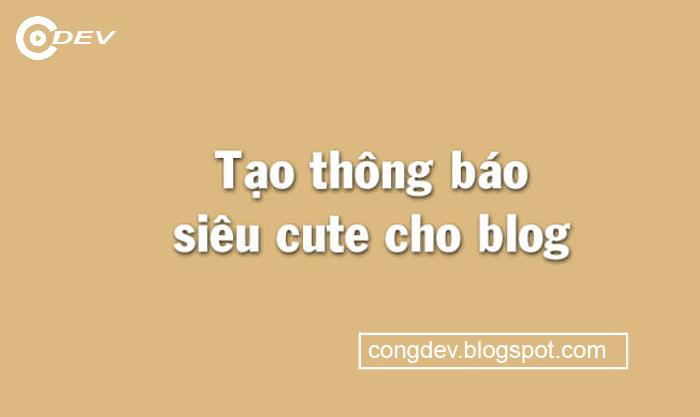Tạo thông báo siêu dễ thương cho blogspot