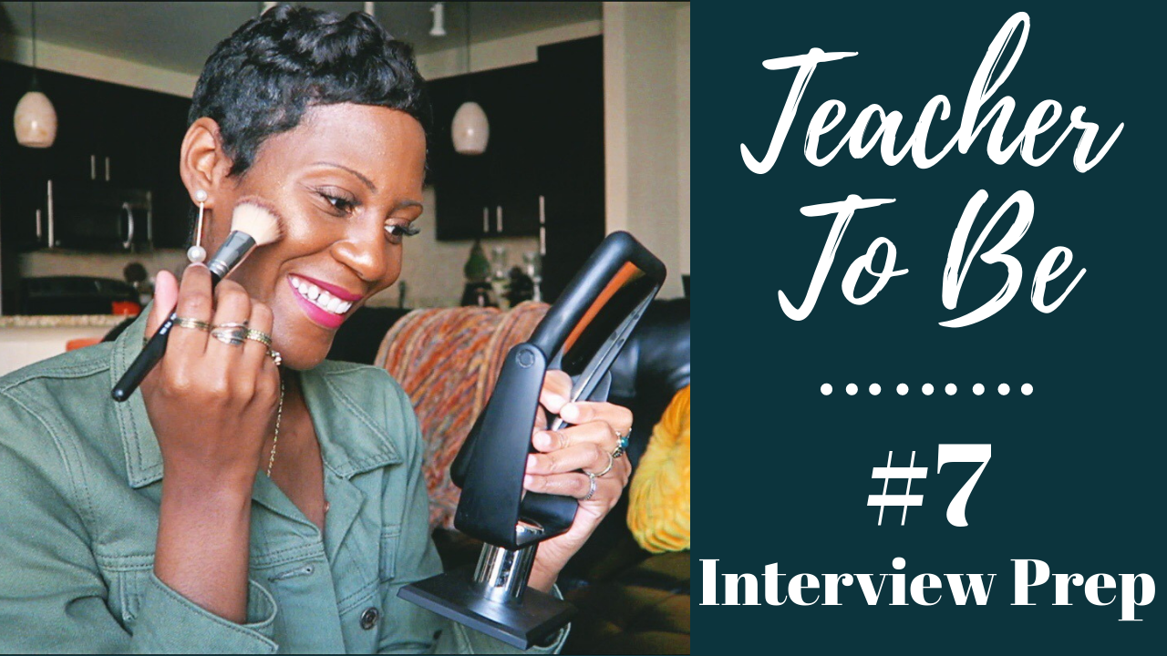 Teacher To Be # 7   Prep With Me For My Graduate School Interview (Makeup & Outfit Ideas) + Tips