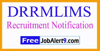 DRRMLIMS Dr. Ram Manohar Lohia Institute of Medical Sciences Recruitment Notification 2017 Last Date 15-07-2017