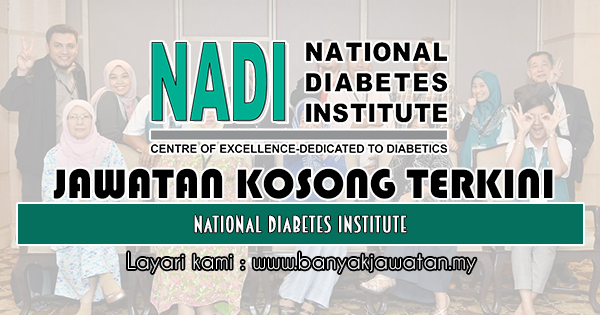 Jawatan Kosong 2019 di National Diabetes Institute